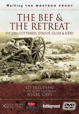 The BEF and the Retreat: Villers-Cotterets, Etreux, Guise and Néry