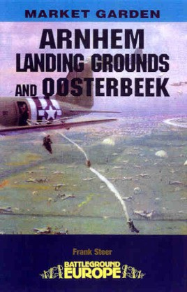 Arnhem: Landing Grounds and Oosterbeek