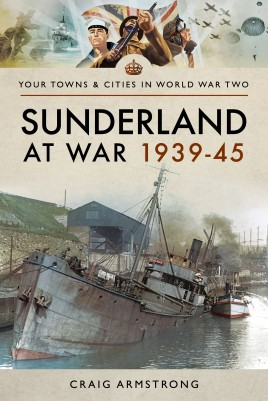 Sunderland at War 1939–45