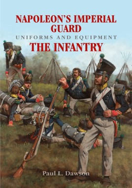Napoleon's Imperial Guard Uniforms and Equipment. Volume 1