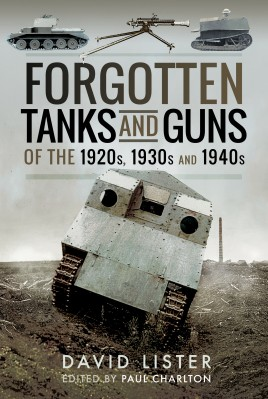 Forgotten Tanks and Guns of the 1920s, 1930s and 1940s