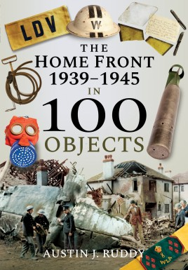 The Home Front 1939–1945 in 100 Objects
