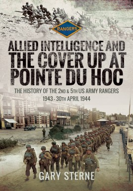 Allied Intelligence and the Cover Up at Pointe Du Hoc