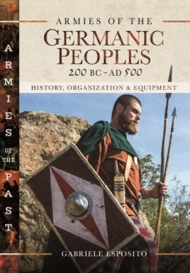 Armies of the Germanic Peoples, 200 BC to AD 500