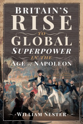 Britain's Rise to Global Superpower in the Age of Napoleon