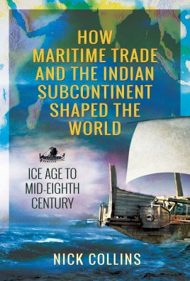 How Maritime Trade and the Indian Subcontinent Shaped the World