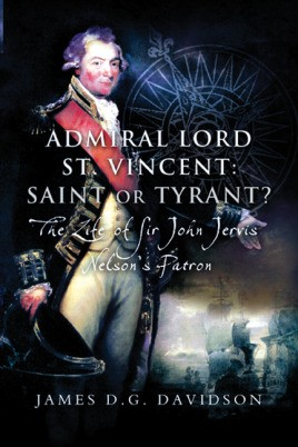 Admiral Lord St. Vincent – Saint or Tyrant?