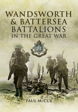 Wandsworth and Battersea Battalions in the Great War