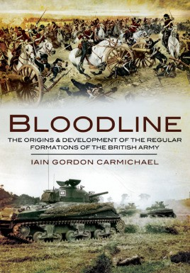 Bloodline: The Origins and Development of the Regular Formations of the British Army