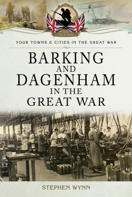 Barking and Dagenham in the Great War