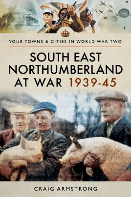 South East Northumberland at War 1939–45