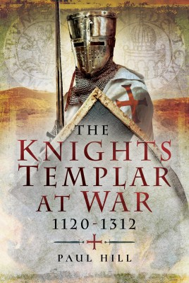 The Knights Templar at War 1120–1312