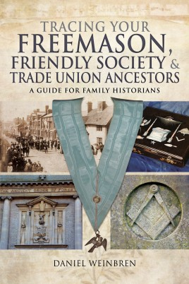 Tracing Your Freemason, Friendly Society and Trade Union Ancestors