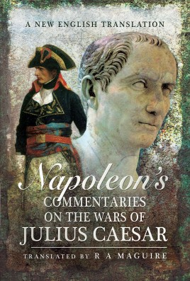 Napoleon's Commentaries on the Wars of Julius Caesar