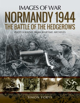 Normandy 1944: The Battle of the Hedgerows