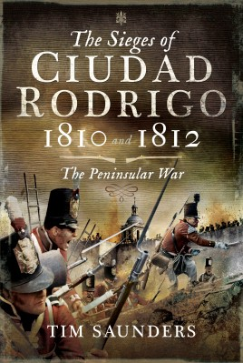 The Sieges of Ciudad Rodrigo 1810 and 1812