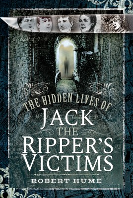 The Hidden Lives of Jack the Ripper's Victims