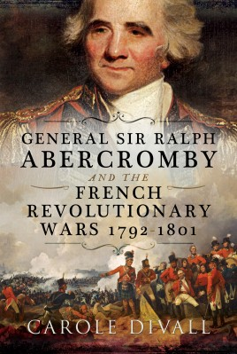 General Sir Ralph Abercromby and the French Revolutionary Wars 1792–1801