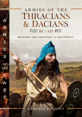 Armies of the Thracians and Dacians, 500 BC to AD 150