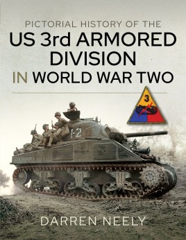 Pictorial History of the US 3rd Armored Division in World War Two