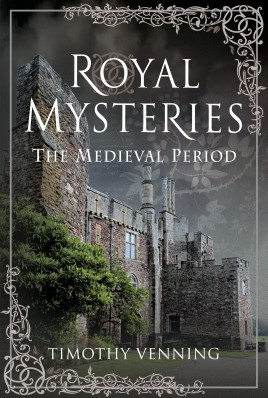 Royal Mysteries: The Medieval Period