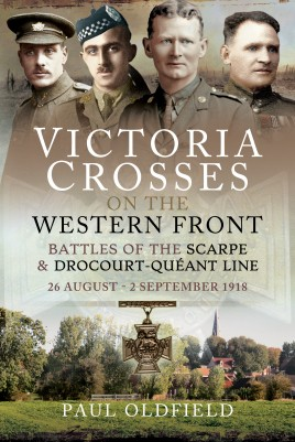 Victoria Crosses on the Western Front – Battles of the Scarpe 1918 and Drocourt-Queant Line