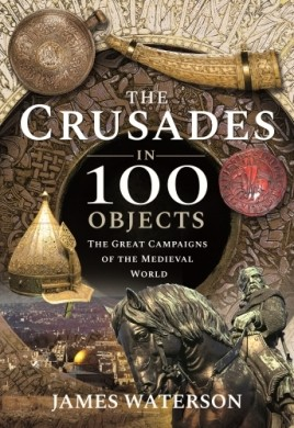 The Crusades in 100 Objects