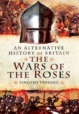 An Alternative History of Britain: The Wars of the Roses