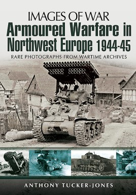 Armoured Warfare in Northwest Europe 1944-45