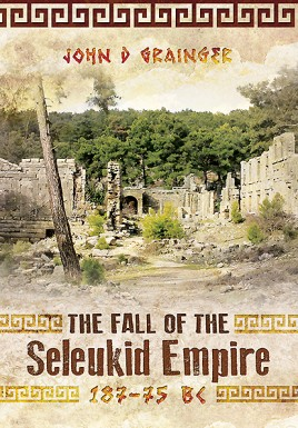 The Fall of the Seleukid Empire 187-75 BC