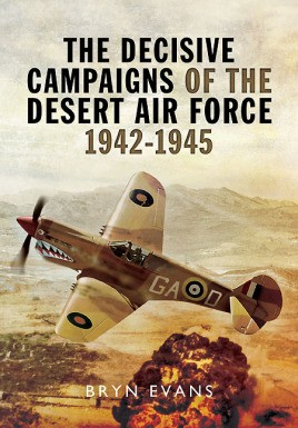 The Decisive Campaigns of the Desert Air Force 1942 – 1945