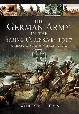 The German Army in the Spring Offensives 1917