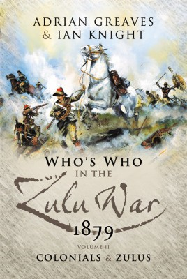 Who's Who in the Anglo Zulu War 1879. Volume 2