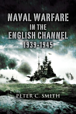 Naval Warfare in the English Channel, 1939–1945