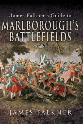 James Falkner's Guide to Marlborough's Battlefields