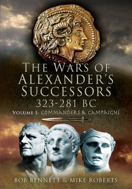 The Wars of Alexander's Successors 323-281 BC. Volume 1