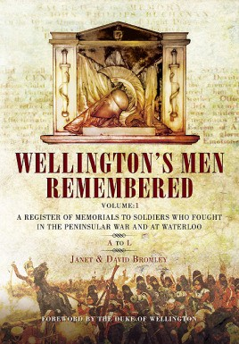 Wellington's Men Remembered. Volume 1: A to L