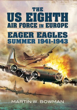 The US Eighth Air Force in Europe. Volume 1