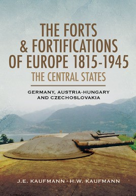 The Forts and Fortifications of Europe 1815-1945: The Central States