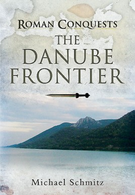 Roman Conquests: The Danube Frontier